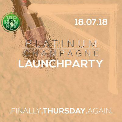 PLATINUM THURSDAYS - PLATINUM CHAMPAGNE LAUNCHPARTY 18/07