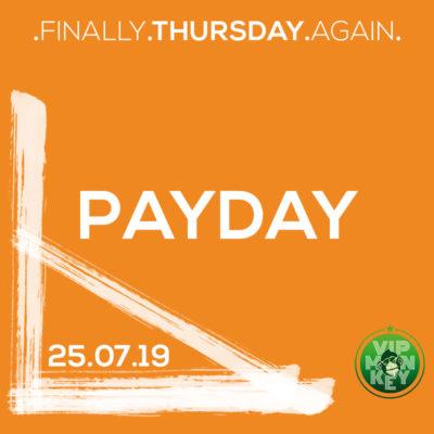 PLATINUM THURSDAYS - PAYDAY 25/07